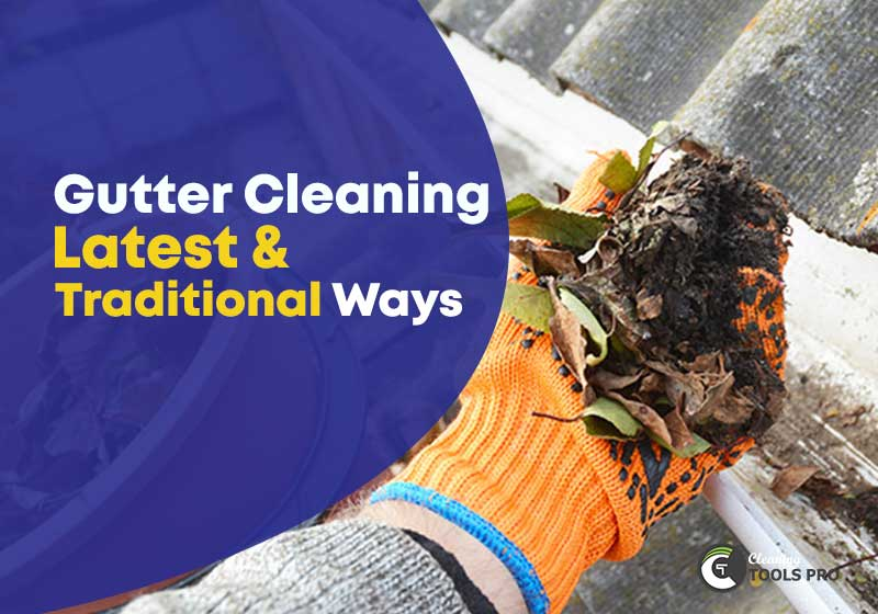 Gutter-Cleaning-Latest-&-Traditional-Ways