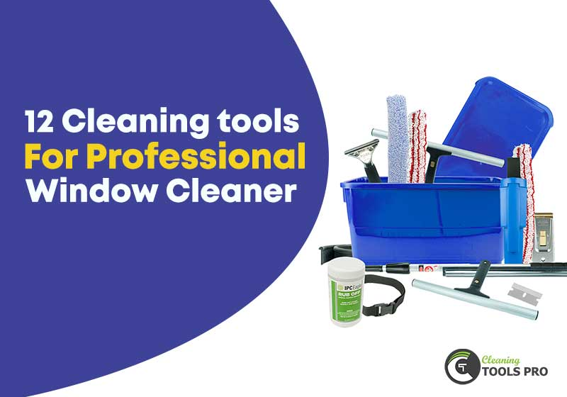 12-cleaning-tools-for-professional-window-cleaner
