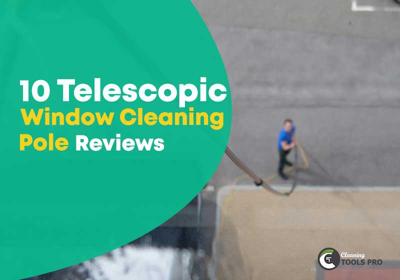10-Telescopic-Window-Cleaning-Pole-Reviews