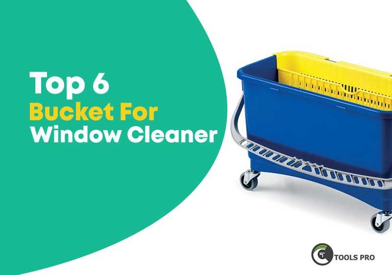 Top-6-bucket-for-window-cleaner