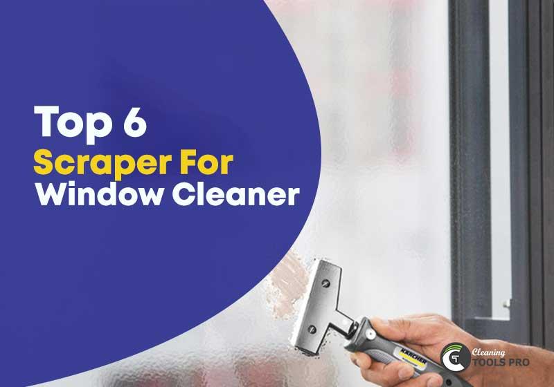 Top-6-scraper-for-window-cleaner