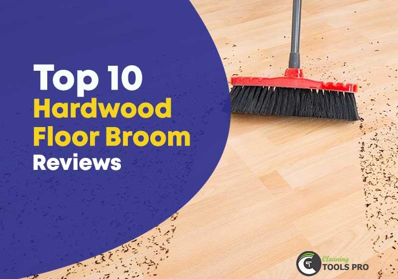 Top 10 Hardwood Floor Broom Reviews And Best Pick 2019