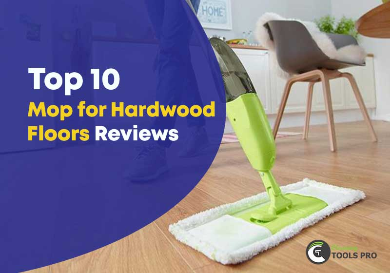 Top-10-mop-for-hardwood-floors-reviews