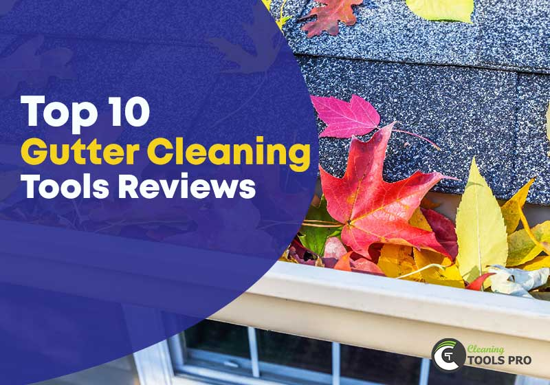 top 10 gutter cleaning tools reviews